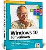 Windows 10 für Senioren: Der Lernkurs für Späteinsteiger – extra große Schrift und viele...