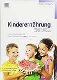 Kinderernährung aktuell: Herausforderungen für Gesundheitsförderung und Prävention