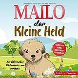 MAILO DER KLEINE HELD: Ein lehrreiches Kinderbuch zum Vorlesen für Kinder ab 3-7 jahre (Mitmachbuch...