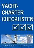 Yachtcharter Checklisten. Für den gelungenen Segelurlaub. Und zum Skippertraining nach der...