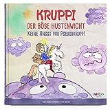 Kruppi der böse Hustenwicht - Keine Angst vor Pseudokrupp, Kindgerechte Geschichte über...