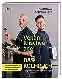 Vegan-Klischee ade! Das Kochbuch: Kompaktes Wissen, leckere Rezepte. Abwechslungsreiche Ernährung...