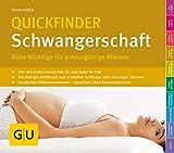 Quickfinder Schwangerschaft: Alles Wichtige für 9 einzigartige Monate (GU Quickfinder Partnerschaft...