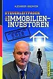 Steuerleitfaden für Immobilieninvestoren: Der ultimative Steuerratgeber für Privatinvestitionen in...
