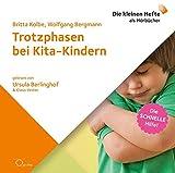 Trotzphasen bei Kita-Kindern (Die schnelle Hilfe! / Die kleinen Hefte als Hörbücher)