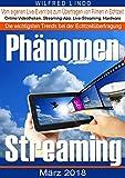 Phänomen Streaming: Online-Videotheken, Streaming-Apps, Livestreams und die passende Hardware. Vom...