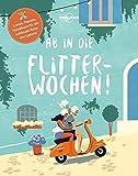 Ab in die Flitterwochen!: Lonely Planets Handbuch für die schönste Reise des Lebens (Lonely Planet...