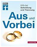Hilfe bei Scheidung und Trennung - Schnellüberblick zu den wichtigsten Fragen und Antworten - Scheidungsfolgen vermeiden von Stiftung Warentest