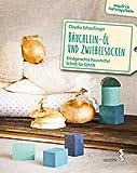 Bäuchlein-Öl & Zwiebelsocken: Kindgerechte Hausmittel Schritt für Schritt (maudrich...