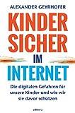 Kinder sicher im Internet: Die digitalen Gefahren für unsere Kinder und wie wir sie davor schützen