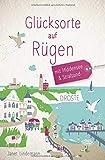 Glücksorte auf Rügen: Fahr hin und werd glücklich