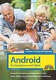 Android für Smartphones & Tablets - Leichter Einstieg für Senioren: die verständliche Anleitung -...