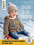 Stricken für die Kleinsten: Niedliche Babysachen zum Selbststricken. Mit Online-Videos...