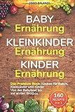 Baby Ernährung│Kleinkinder Ernährung│Kinder Ernährung: Das Premium Buch: Kochen für Babys,...