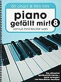 Piano gefällt mir! 50 Chart und Film Hits - Band 8 (Notenbuch Spiralbindung): Noten, Songbook für...