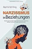 Narzissmus in Beziehungen: Wie Sie sich aus den Fängen einer toxischen Beziehung befreien und...