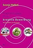 Praxismappe für die kreative Bewerbung. Wie Sie auffallen und überzeugen