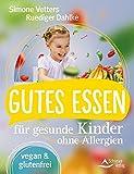 Gutes Essen für gesunde Kinder ohne Allergien: vegan und glutenfrei