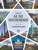 Endlich ab ins Wochenende: 1 Jahr - 52 Ziele in Deutschland (KUNTH Bildbände/Illustrierte Bücher)