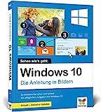 Windows 10: Die Anleitung in Bildern. Aktuell inklusive aller Updates. Komplett in Farbe. Ideal für...