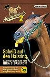 Arschlochpferd 2 - Scheiß auf den Halsring: humoristischer Haustier-Ratgeber