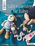 Süße Häkelideen für Babys (kreativ.kompakt.): Kuscheliges für die Kleinsten