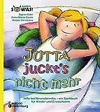 Jutta juckt's nicht mehr - Hilfe bei Neurodermitis - ein Sachbuch für Kinder und Erwachsene...
