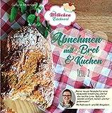 Abnehmen mit Brot und Kuchen Teil 2: Die Wölkchenbäckerei