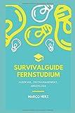 Survivalguide Fernstudium: Auswahl, Zeitmanagement, Abschluss