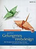 Gelungenes Webdesign: Die Prinzipien der Webseitengestaltung - Eine Leitfaden für Webprogrammierer