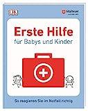 Erste Hilfe für Babys und Kinder: So reagieren Sie im Notfall richtig