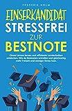EINSERKANDIDAT - Stressfrei zur Bestnote: Clever Lernen lernen und effiziente Lerntechniken...