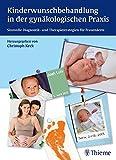 Kinderwunschbehandlung in der gynäkologischen Praxis: Sinnvolle Diagnostik- und Therapiestrategien...