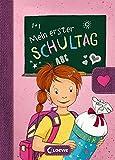 Mein erster Schultag - Mädchen: Eintragbuch zur Einschulung für Mädchen - Erinnerungsbuch zum...