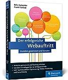 Der erfolgreiche Webauftritt: Kunden gewinnen und binden. Inkl. SEO, Social Media, E-Mail-Marketing,...