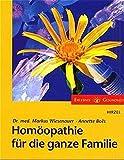 Homöopathie für die ganze Familie (Erlebnis Gesundheit)
