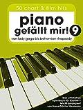 Piano gefällt mir! - 50 Chart und Film Hits - Band 9 (Notenbuch Spiralbindung): Noten, Songbook...