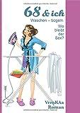 68 & ich. Waschen-bügeln. Wo bleibt der Sex?