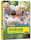Android für Smartphones & Tablets – Leichter Einstieg für Senioren: die verständliche Anleitung...