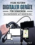 Vom Nutzen digitaler Geräte für Senioren: Ein Ratgeber mit Beispielen