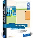 Webdesign: Das neue Handbuch zur Webgestaltung. Alles, was Webdesigner wissen müssen. Mit vielen...