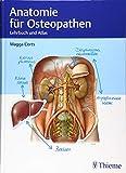 Anatomie für Osteopathen: Lehrbuch und Atlas