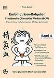 Endometriose-Ratgeber: Traditionelle Chinesische Medizin (Patientenratgeber / Traditionelle...