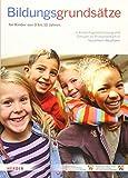 Bildungsgrundsätze: Grundsätze zur Bildungsförderung für Kinder von 0 bis 10 Jahren in...