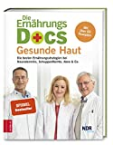 Die Ernährungs-Docs - Gesunde Haut: Die besten Ernährungsstrategien bei Neurodermitis,...