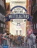 Geheimnisvolle Welt des Mittelalters: Stolze Ritter, finstere Burgen, bunte Märkte