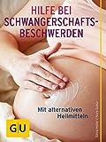 Hilfe bei Schwangerschafts-Beschwerden: Mit alternativen Heilmitteln gesund durch die...