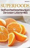 Superfood - Stoffwechsel aktivieren - Sei dein eigener Ernährungs-Doc: Mit welchen Superfoods Sie...