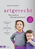 artgerecht - Das andere Kleinkinderbuch: Gefühle liebevoll begleiten - Entwicklungsschritte...